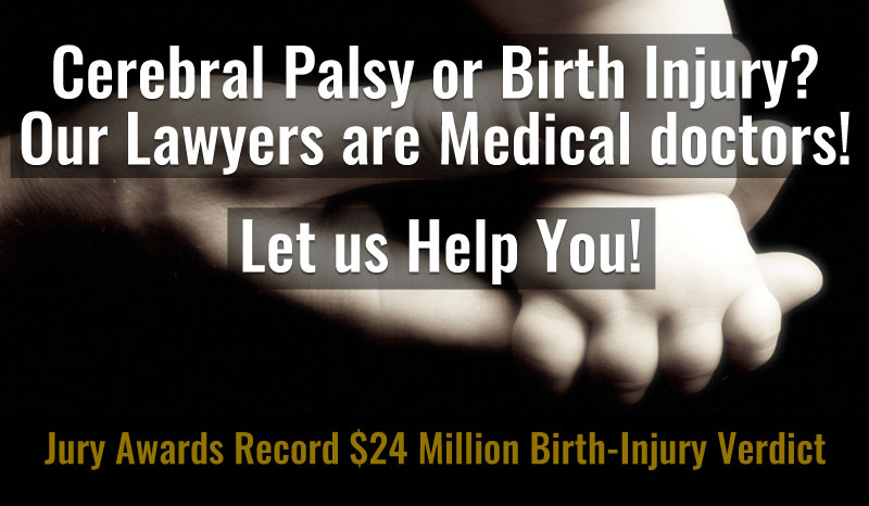 Birth Injury and Medical Malpractice Lawyers